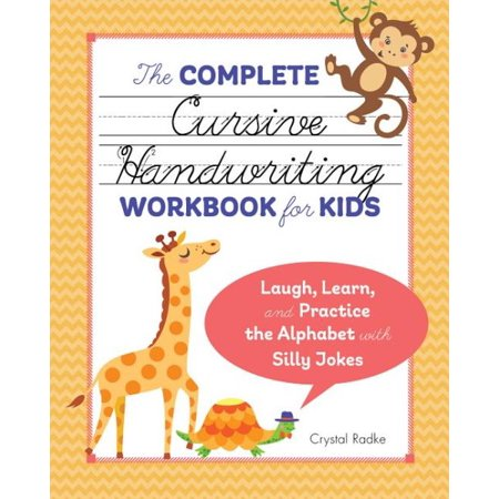 The Complete Cursive Handwriting Workbook for Kids : Laugh, Learn, and Practice the Alphabet with Silly Jokes