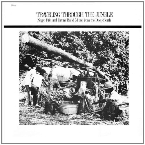 Traveling Through Jungle Fife & Drum Bands / Var (Vinyl)