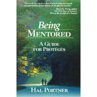 Being Mentored: A Guide for Proteges Paperback