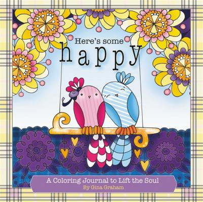 Here's Some Happy: A Coloring Journal to Lift the Soul