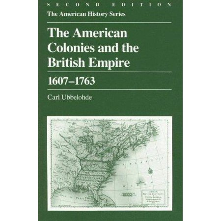 The American Colonies and the British Empire : 1607 -