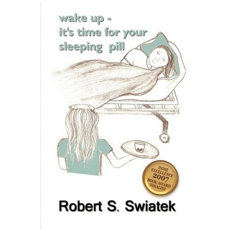 Wake Up - It's Time for Your Sleeping Pill
