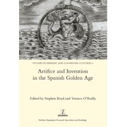 Artifice and Invention in the Spanish Golden Age
