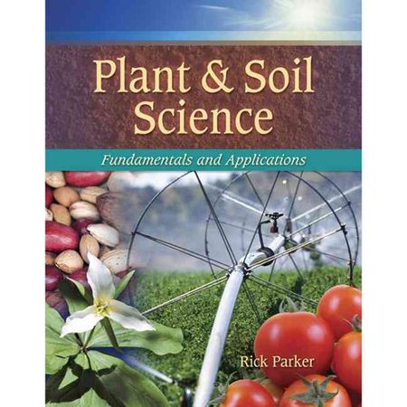 Plant and soil science fundamentals and applications for About soil science