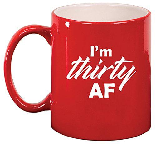 Ceramic Coffee Tea Mug Cup I'm Thirty AF Funny 30th Birthday (Red)