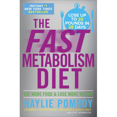 The Fast Metabolism Diet : Eat More Food and Lose More (The Best Fasting Diet To Lose Weight Fast)