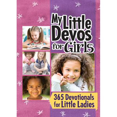 My Little Devos for Girls : 365 Devotionals for Little Ladies