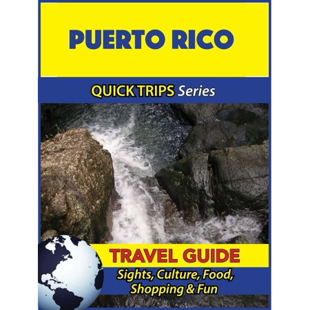 Puerto Rico Travel Guide (Quick Trips Series) - (Best Month To Travel To Puerto Rico)