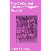 The Collected Poems of Rupert Brooke - eBook