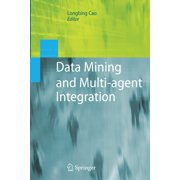 Data Mining and Multi-Agent Integration (Paperback)