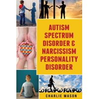 Autism Spectrum Disorder & Narcissism Personality Disorder (Paperback)