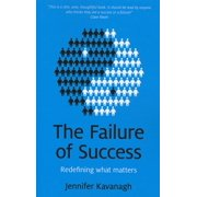 The Failure of Success : Redefining What Matters