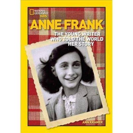 Anne Frank: The Young Writer Who Told the World Her Story by