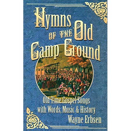 Hymns Old Rugged Cross - Hymns of the Old Camp Ground