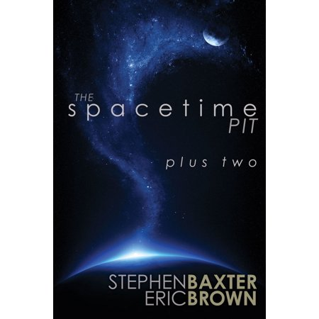The Spacetime Pit Plus Two - eBook