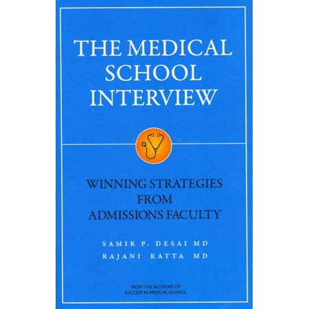 Medical School Interview: Winning Strategies from Admissions (Multiple Mini Interview Winning Strategies From Admissions Faculty)