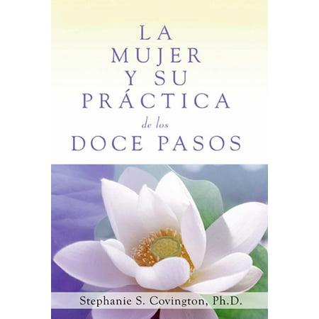 La Mujer Y Su Practica de los Doce Pasos (A Woman's Way through the Twelve
