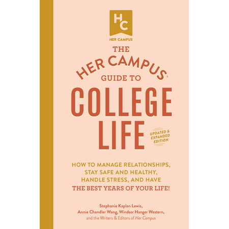 The Her Campus Guide to College Life, Updated and Expanded Edition : How to Manage Relationships, Stay Safe and Healthy, Handle Stress, and Have the Best Years of Your Life!](Student Stress)