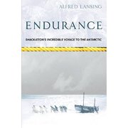 Endurance : The True Story of Shackleton's Incredible Voyage to the Antarctic