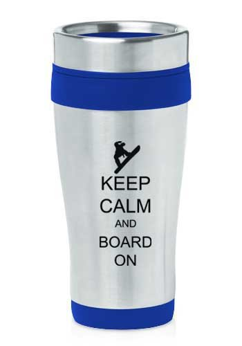 Blue 16oz Insulated Stainless Steel Travel Mug Z1131 Keep Calm and Board On Snowboard by