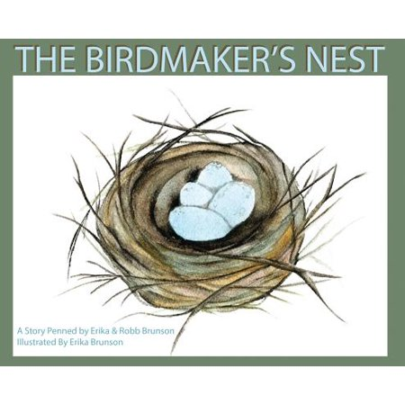 The Birdmaker's Nest : Where Your Treasure Will Be Found Safe and - Will Treasure