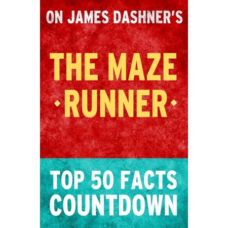 The Maze Runner: Top 50 Facts Countdown - eBook ()