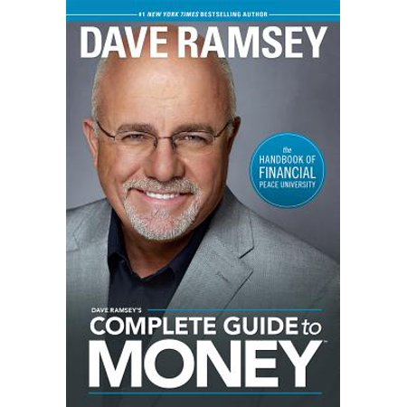 Dave Ramsey's Complete Guide to Money : The Handbook of Financial Peace