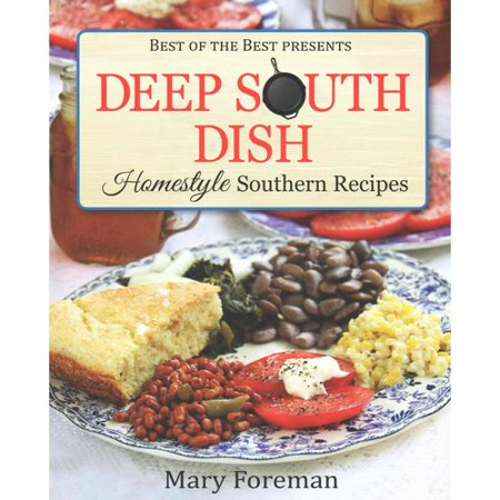 Deep South Dish : Homestyle Southern Recipes