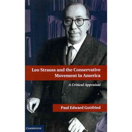 Leo Strauss And The Conservative Movement In America  A Critical Appraisal