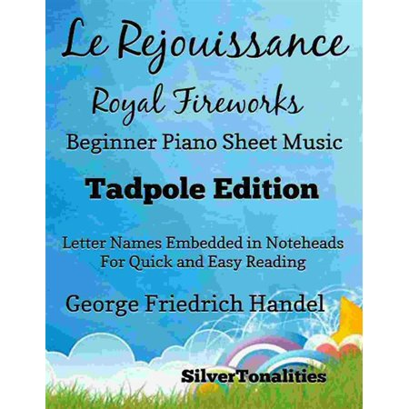 Le Rejouissance Royal Fireworks Beginner Piano Sheet Music Tadpole Edition -