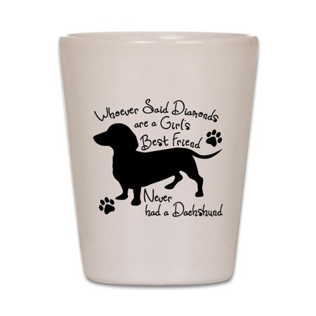CafePress - Dachshund: Girls Best Friend - White Shot Glass, Unique and Funny Shot