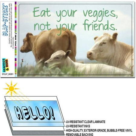 Eat Your Veggies Not Friends Vegetarian Vegan Animals Love Automotive Car Window Locker Bumper Sticker ()