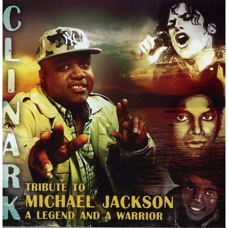 Clinark   Tribute To Michael Jackson A Legend   A Warrior  Cd