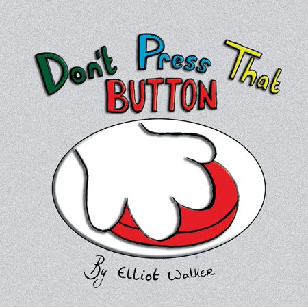 Don'T Press That Button - eBook (Don T Press The Red Button 5)