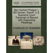 Ben Herbert Phelper V. Bill Decker, Sheriff. U.S. Supreme Court Transcript of Record with Supporting Pleadings