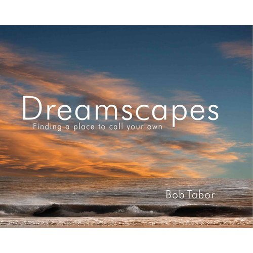 Dreamscapes: Finding a Place to Call Your Own