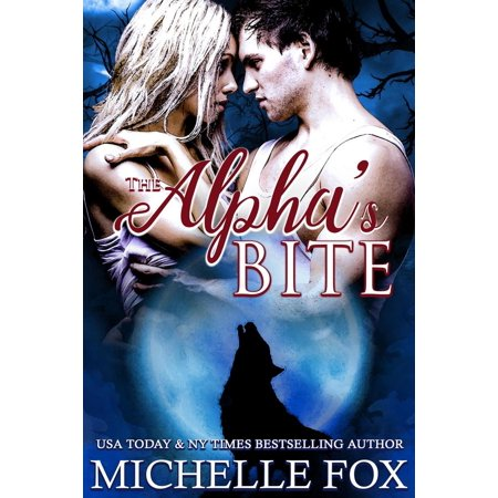 The Alpha's Bite (Shapeshifter Werewolf Romance Huntsville Pack Book 5) -