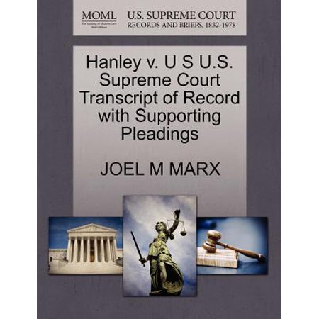 Hanley V. U S U.S. Supreme Court Transcript of Record with Supporting