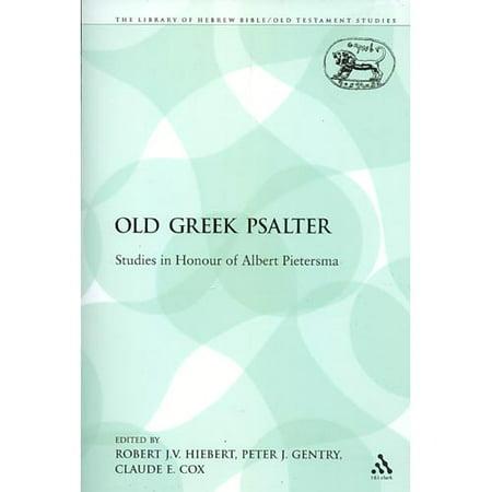 Old Greek Psalter  Studies In Honour Of Albert Pietersma