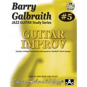 """Barry Galbraith Jazz Guitar Study 5 -- Guitar Improv: Contains 10 Finger/Transcribed Solos Based on """"standard"""" Chord Changes, Book & CD (Paperback)"""