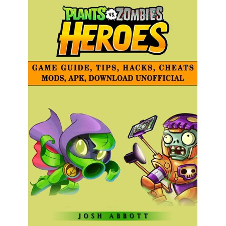 Plants vs Zombies Heroes Game Guide, Tips, Hacks, Cheats Mods, Apk, Download Unofficial -