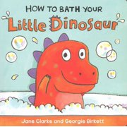 How to Bath Your Little Dinosaur (Board book)