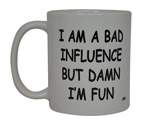 High Quality Best Funny Friend Coffee Mug Iu0027M A Bad Influence But Damn Iu0027m