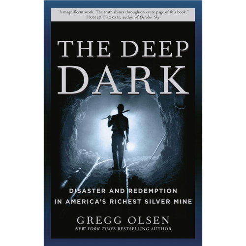The Deep Dark: Tradegy And Redemption in America's Richest Silver Mine