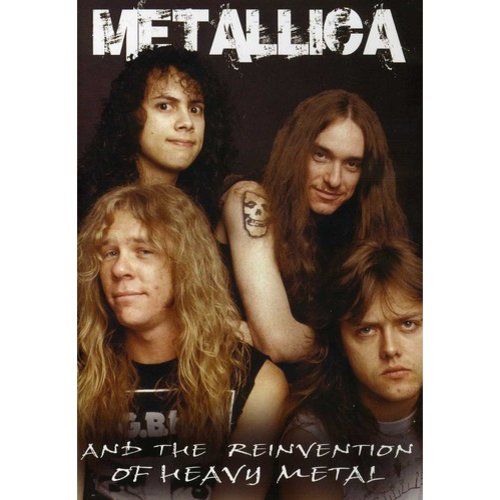 Metallica And The Reinvention Of Heavy Metal