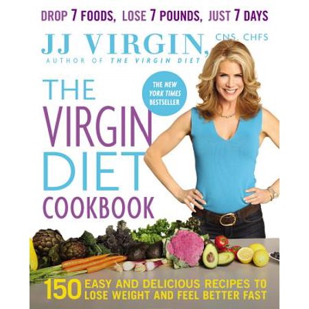 The Virgin Diet Cookbook : 150 Easy and Delicious Recipes to Lose Weight and Feel Better
