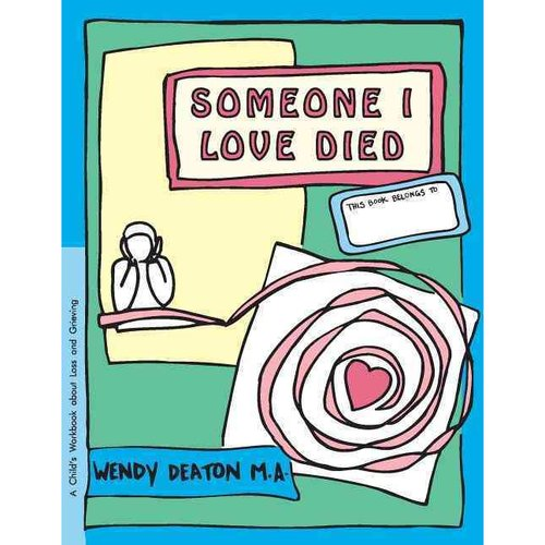 Someone I Loved Died: A Child's Workbook About Loss and Grieving