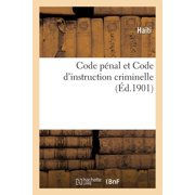 Code Pénal Et Code d'Instruction Criminelle, Annotés Par Gustave Chaumette