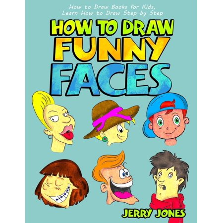How to Draw Funny Faces : How to Draw Books for Kids, Learn How to Draw Step by Step - Step By Step Face Painting For Halloween