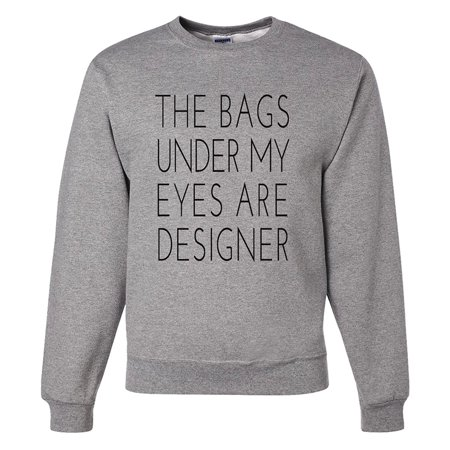Custom Party Shop Mens Bags Under My Eyes Are Designer Sweatshirt   Small